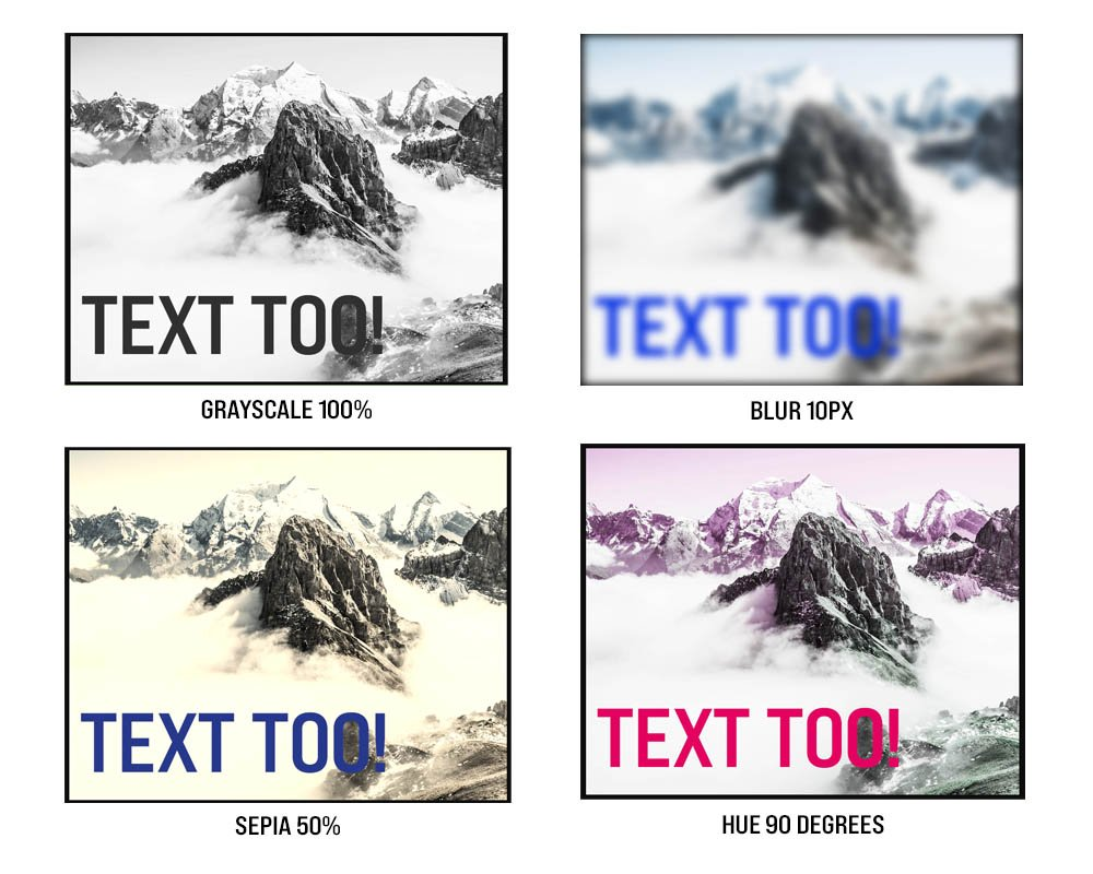 4 images of a mountain and text overlay on each. One image in 100% grayscale, one with a 10px blur, one set at 50% sepia, and one with a 90 degree hue.