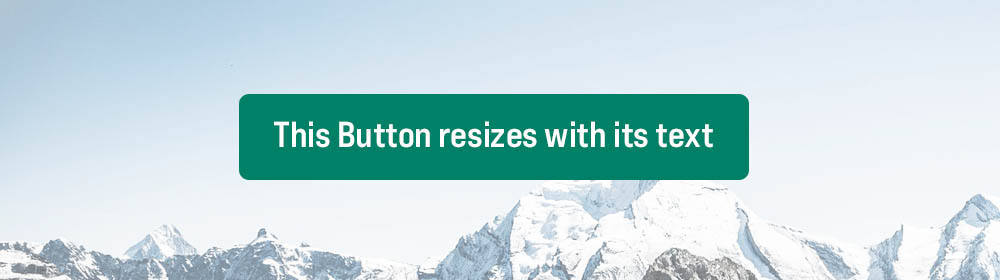 """A green button with text on it that reads """"This button resizes with its text"""""""