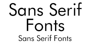 Example of Sans Serif Fonts